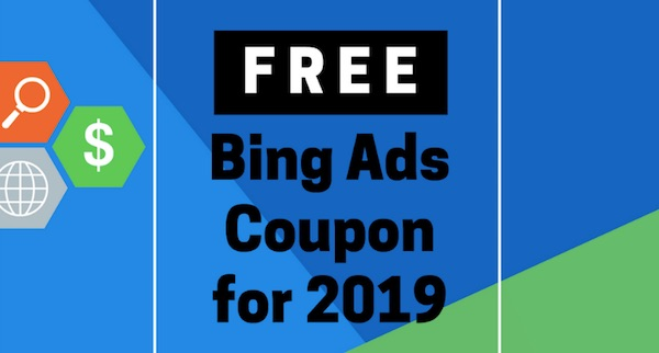Free Bing Ads Coupon for 2019 - Get $100 in Free Advertising Credits