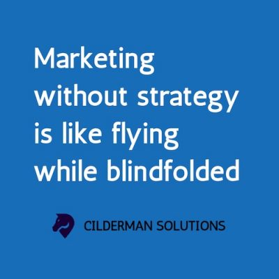 Marketing without strategy is flying with your eyes closed